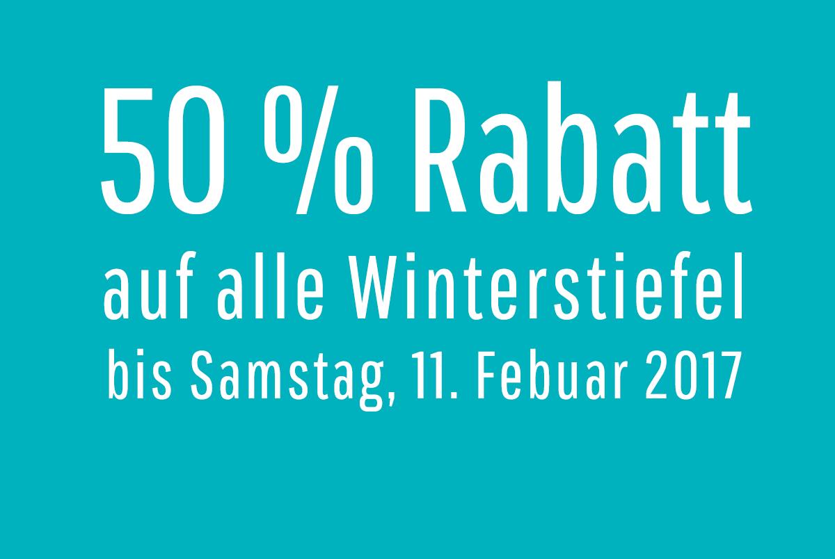 50 % Rabatt auf alle Winterstiefel bis 11. Febuar 2017